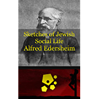 Sketches of Jewish Social Life - Alfred Edersheim
