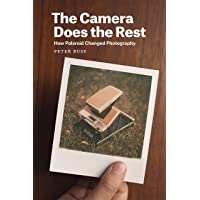Camera Does the Rest: How Polaroid Changed Photography