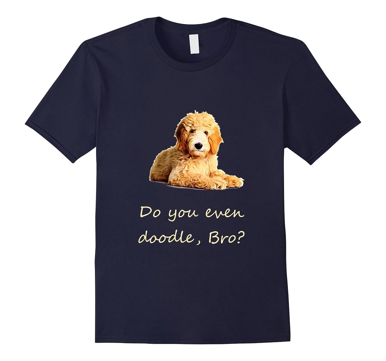 Do you even doodle Bro? Goldendoodle teeshirt-PL
