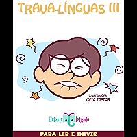 Trava-Línguas III