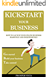 Kickstart Your Business: How to Launch Your Online Business Massively and Inexpensively