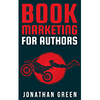 Book Marketing for Authors: How to Sell More Books, Succeed as an Author, and Quit Your Day Job (Authorship 2) (English Edition)
