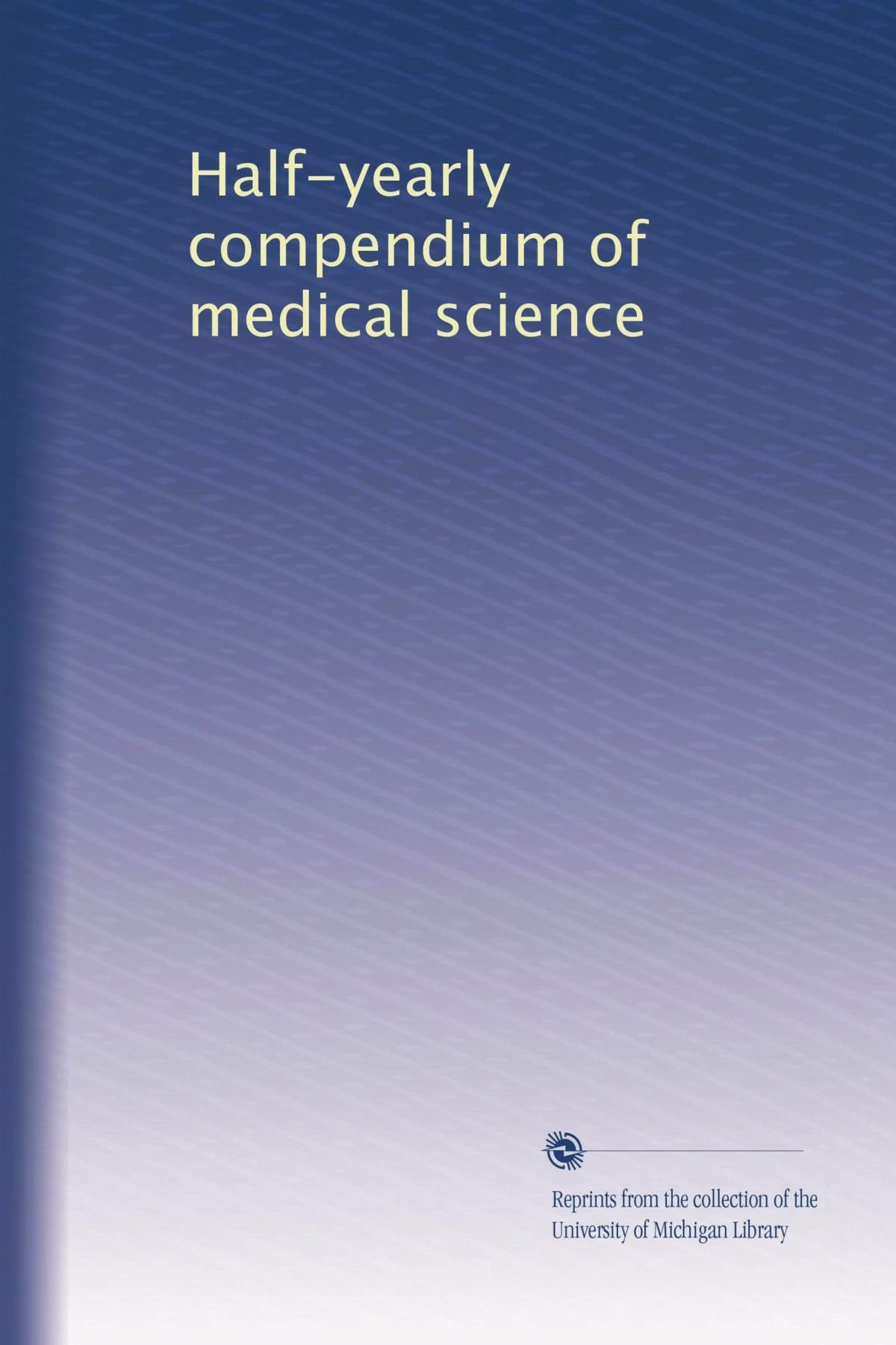 Half-yearly compendium of medical science (Volume 4) pdf