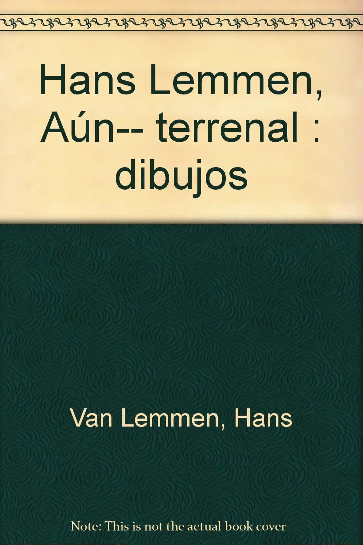 Download HANS LEMMEN AUN...TERRENAL pdf