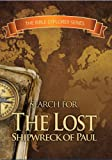 The Bible Explorer Series - Search for the Lost Shipwreck of Paul