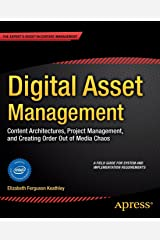 Digital Asset Management: Content Architectures, Project Management, and Creating Order out of Media Chaos Paperback
