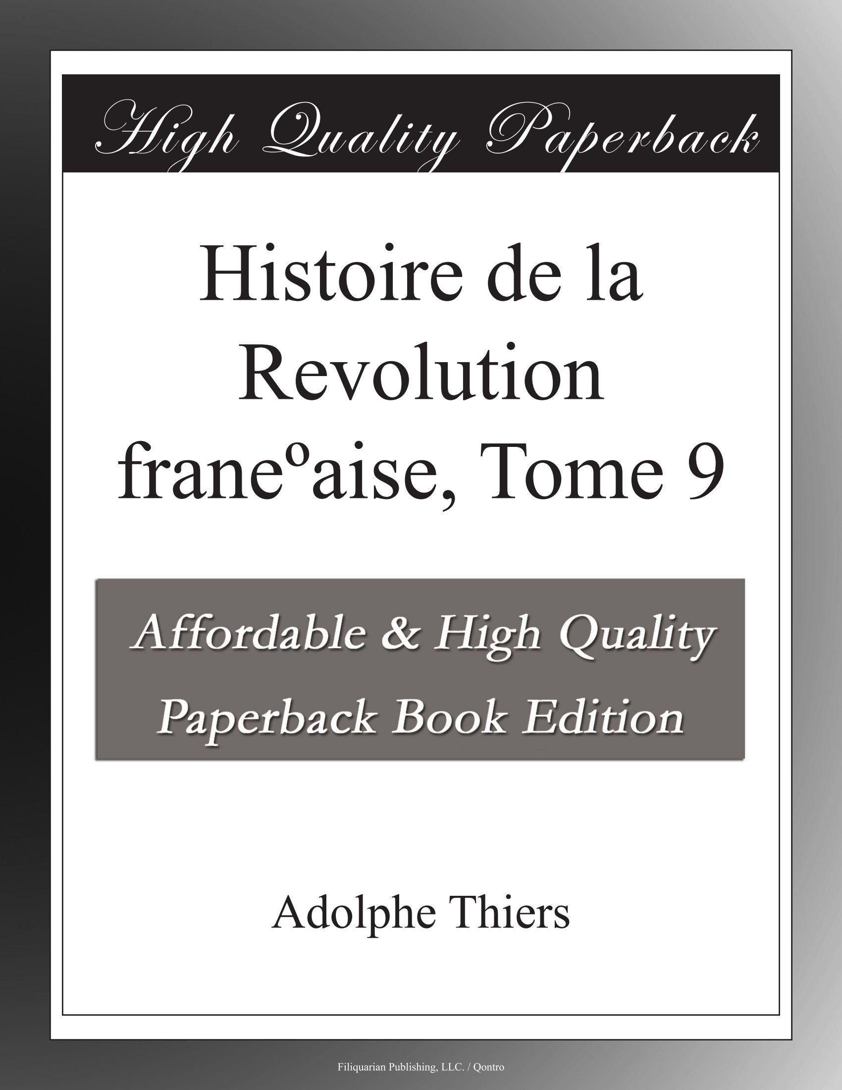 Download Histoire de la Revolution franeºaise, Tome 9 (French Edition) ebook