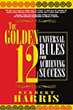 The Golden 12: Universal Rules for Achieving
