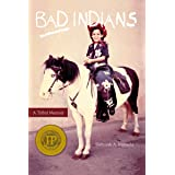 Bad Indians: A Tribal Memoir