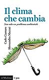 Il clima che cambia: Non solo un problema ambientale (Universale paperbacks Il Mulino)