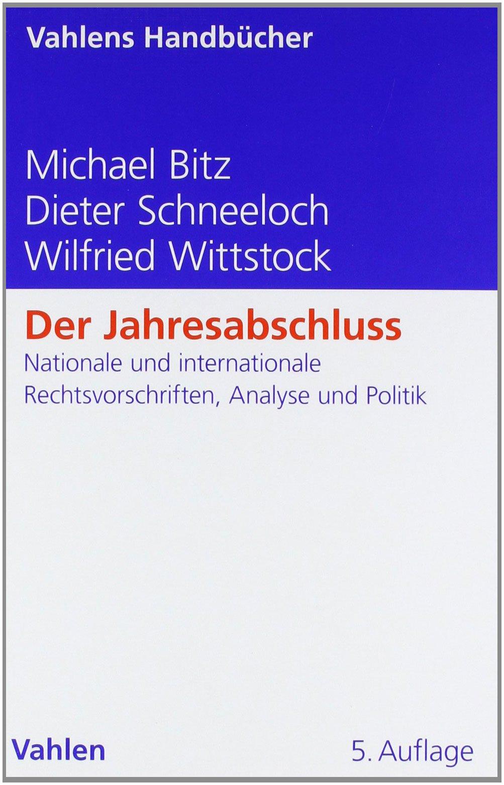 Der Jahresabschluss Gebundenes Buch – 5. April 2011 Michael Bitz Dieter Schneeloch Wilfried Wittstock Vahlen