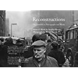 Reconstructions: The Troubles in Photographs and Words
