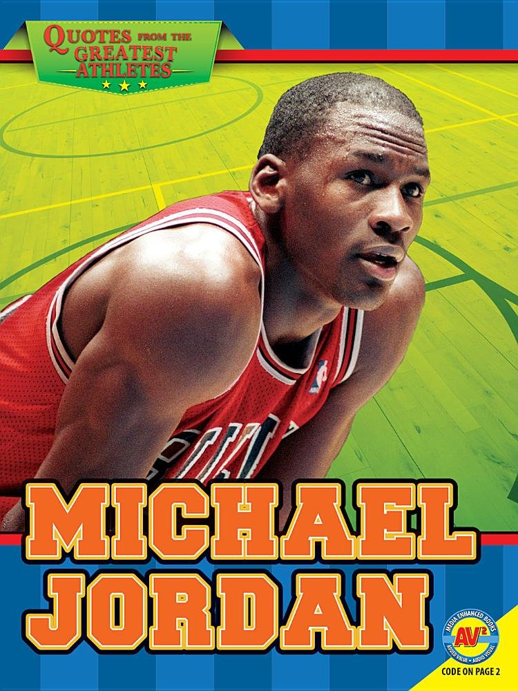 Michael Jordan (Quotes from the Greatest Athletes) by Av2 by Weigl