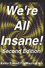 We're All Insane! Second Edition Paperback