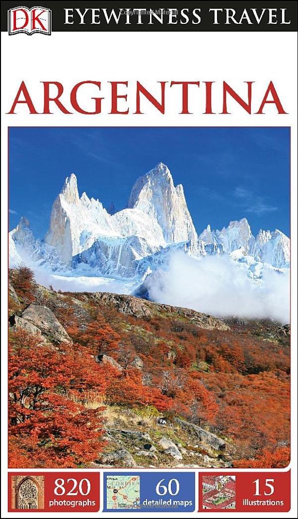 Dk Eyewitness Travel Argentina Dk Eyewitness Travel Guides ...