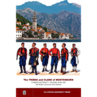 The TRIBES and CLANS of MONTENEGRO: The studies in the ethnogenesis of Montenegro by V. Alexander Stefan and  the Stefan University editors