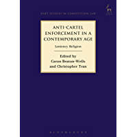 Anti-Cartel Enforcement in a Contemporary Age: Leniency Religion (Hart Studies in Competition Law Book 10)