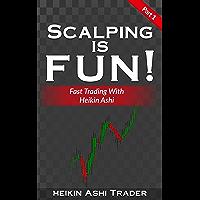 Scalping is Fun! 1: Part 1: Fast Trading with Heikin Ashi (Heikin Ashi Scalping)