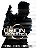 The Orion Deception: The Orion Trilogy Volume I