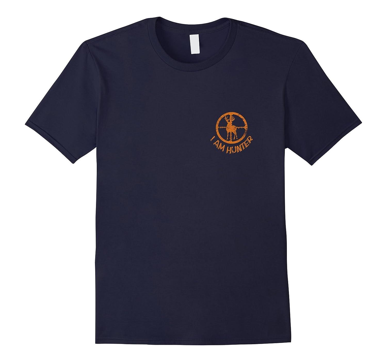 I Am A Hunter! It Isn't A Hobby! It's A Passion T-Shirt-Art