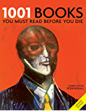 1001 Books You Must Read Before You Die: You Must Read Before You Die