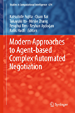 Modern Approaches to Agent-based Complex Automated Negotiation (Studies in Computational Intelligence)