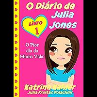 O Diário de Julia Jones - O Pior dia da Minha Vida!