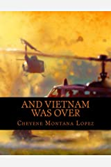 And Vietnam Was Over: The Beast Within Kindle Edition