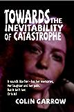 Towards the Inevitability of Catastrophe