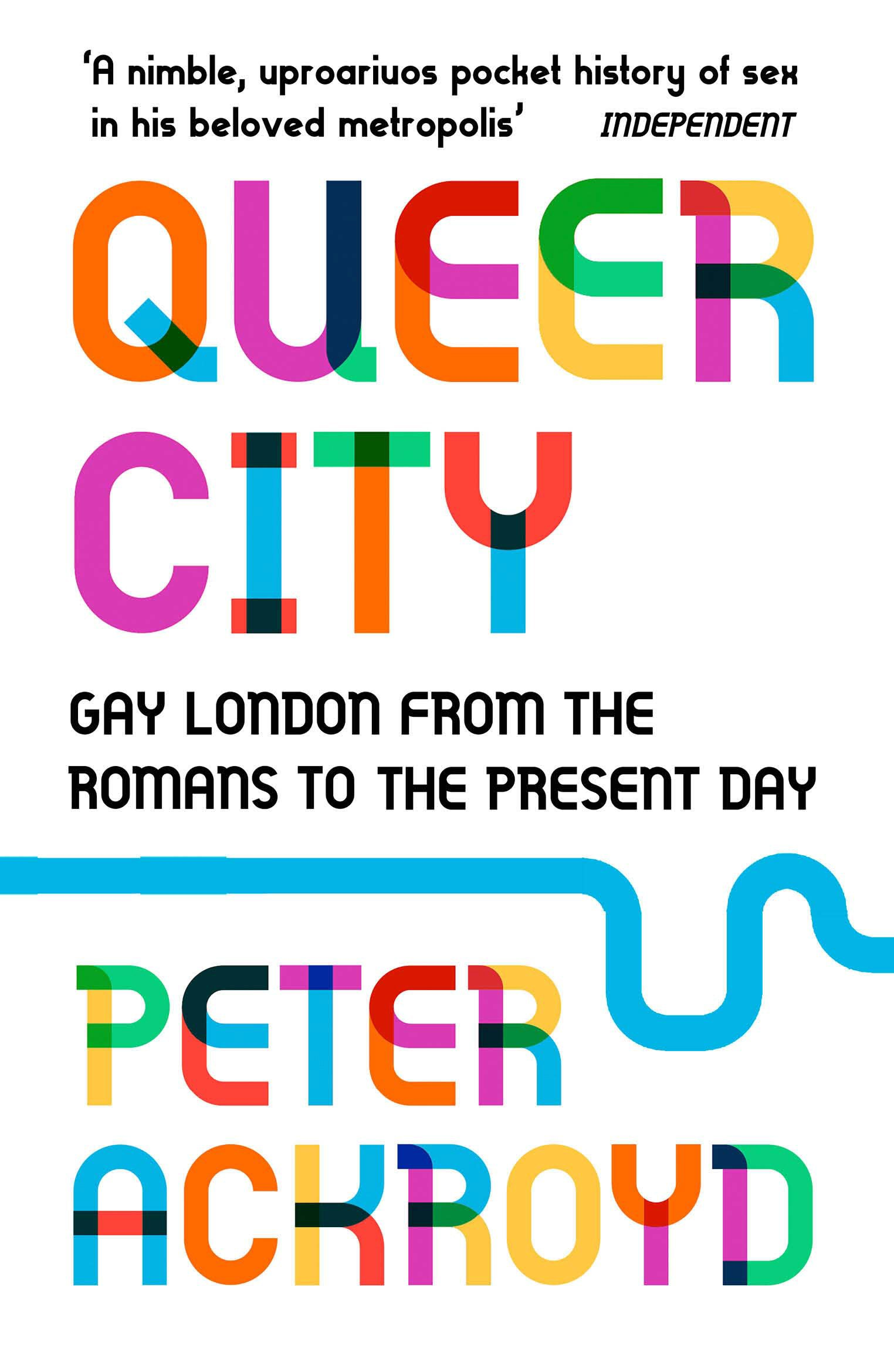 Queer City  Gay London From The Romans To The Present Day  English Edition