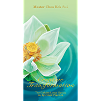 Creative Transformation (The Golden Lotus Sutra on Spiritual Practice) (English Edition)