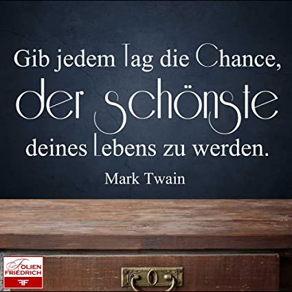 W803 Wandtattoo Sprüche Zitate Gib Jedem Tag Die Chance Der