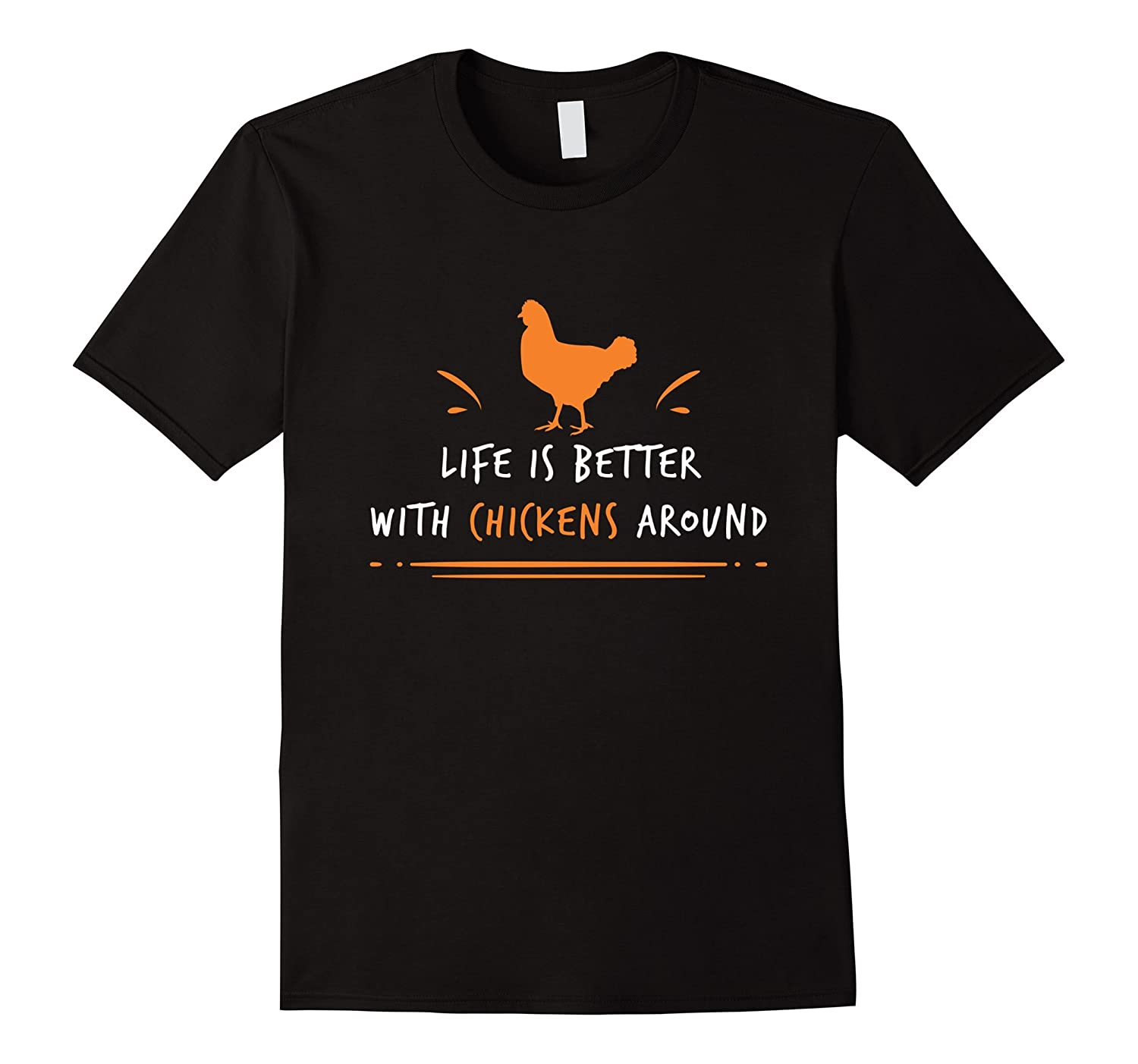 Chicken Life Is Better With Chickens Around Animal T-shirt