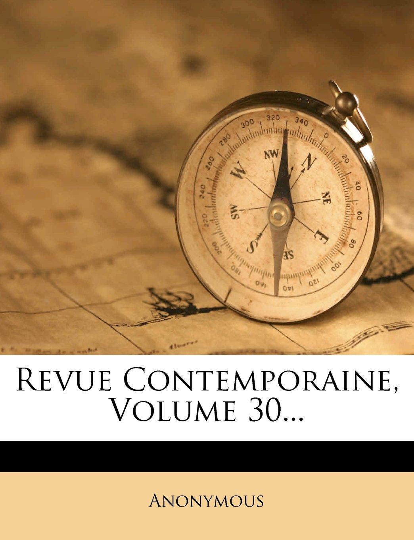 Revue Contemporaine, Volume 30... (French Edition) PDF