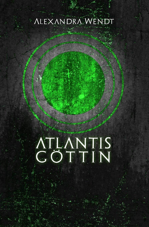 Atlantis: Göttin Taschenbuch – 24. April 2018 Alexandra Wendt Atlantis: Göttin 171731435X FICTION / Fantasy / General