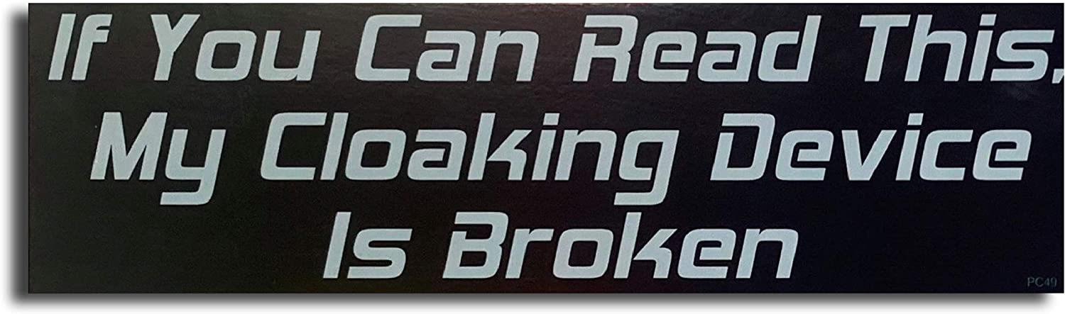 "Gear Tatz ""IF You CAN Read This, My Cloaking Device is Broken New Funny Novelty Bumper Car Magnet/Decal Star Trek Tribute for Cars for Trucks for Adults"