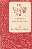 Disease of the Soul: Leprosy in Mediaeval Literature