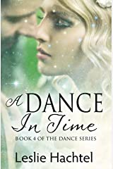 A Dance in Time: Book Four of the Dance Series Kindle Edition