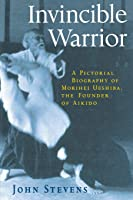 Invincible Warrior: Pictorial Biography Of