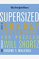 The New York Times Supersized Book of Sunday Crosswords: 500 Puzzles (New York Times Crossword Puzzles) Paperback