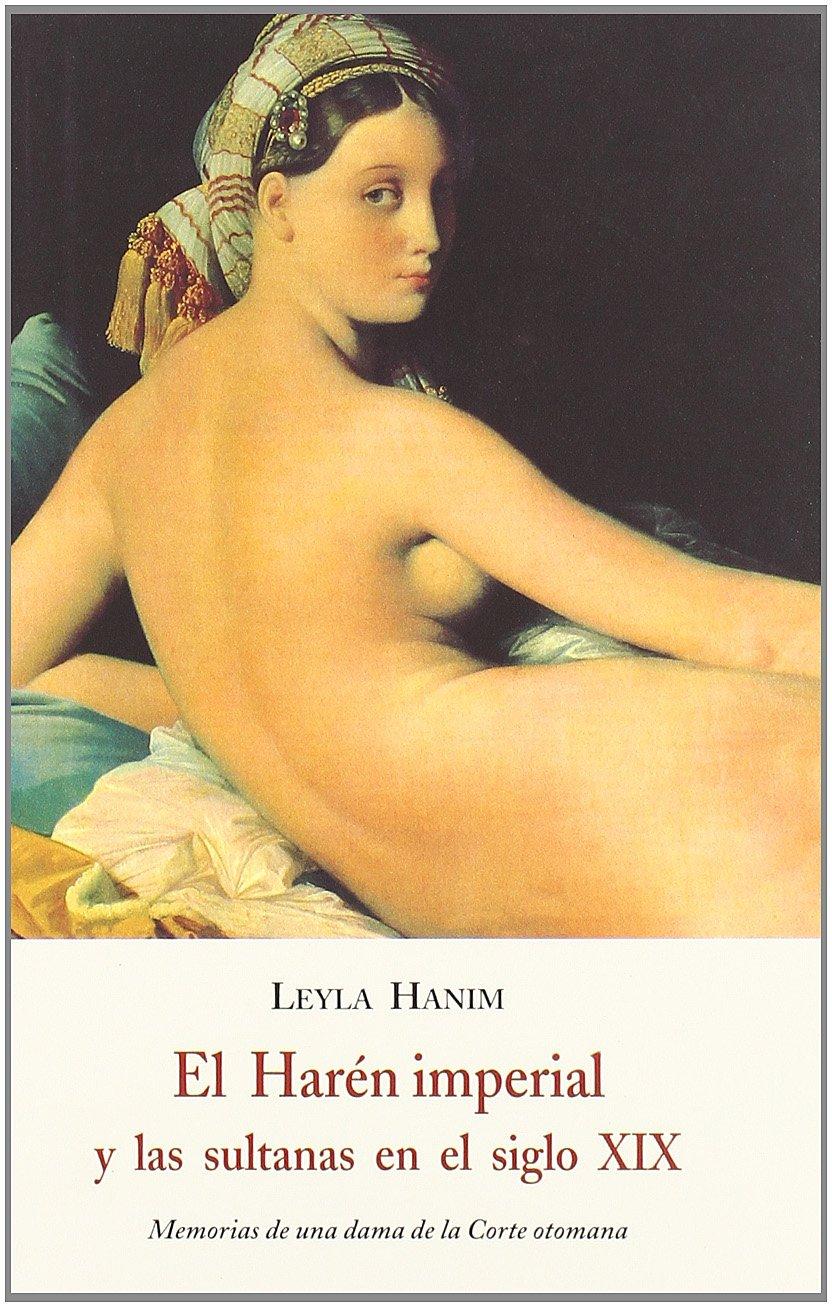 Haren imperial, el. y las sultanas en el siglo XIX Tapa blanda – 21 oct 2003 Leyla Hanim Jose Olañeta Editor 8497162102 AGP_0018926