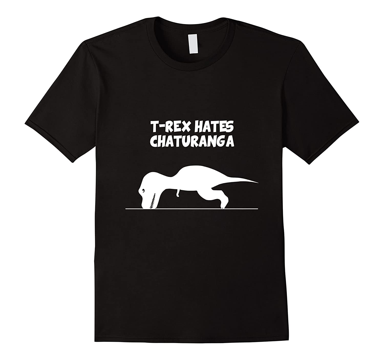 YOGA SHIRT - T-Rex Hates Chaturanga-RT