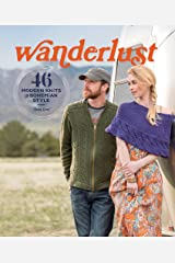 Wanderlust: 46 Modern Knits for Bohemian Style Kindle Edition