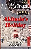 Akitada's Holiday (Akitada Short Stories) (English Edition)