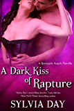 A Dark Kiss of Rapture (Renegade Angels Novel Book 1)