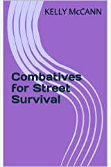 Combatives for Street Survival Kindle Edition