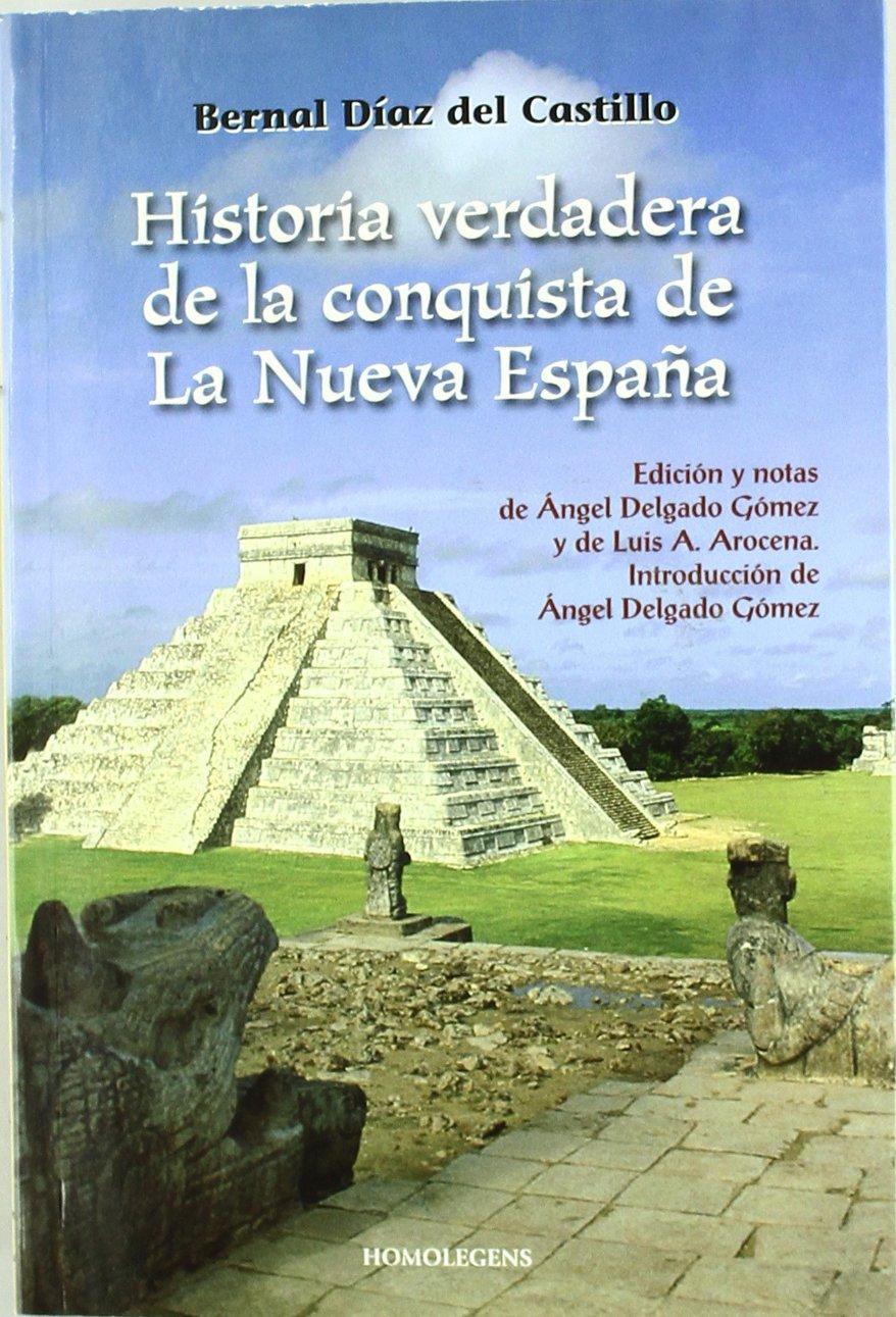 Historia De La Verdadera Conquista De La Nueva España: Amazon.es ...