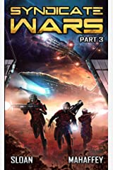 Syndicate Wars Part 3: A Military SciFi Epic Kindle Edition