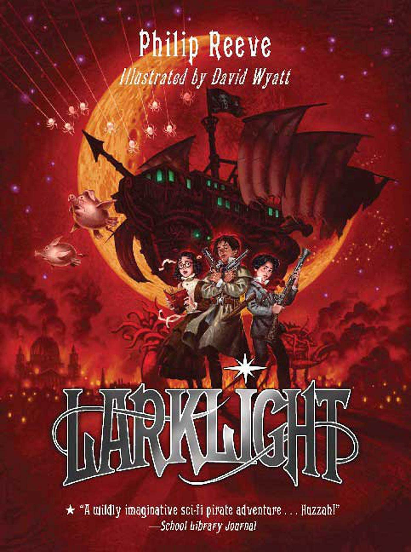 Larklight: A Rousing Tale of Dauntless Pluck in the Farthest Reaches of  Space: Reeve, Philip, Wyatt, David: 9781599901459: Amazon.com: Books