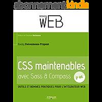 CSS maintenables avec Sass et Compass: Outils et bonnes pratiques pour l'intégrateur web